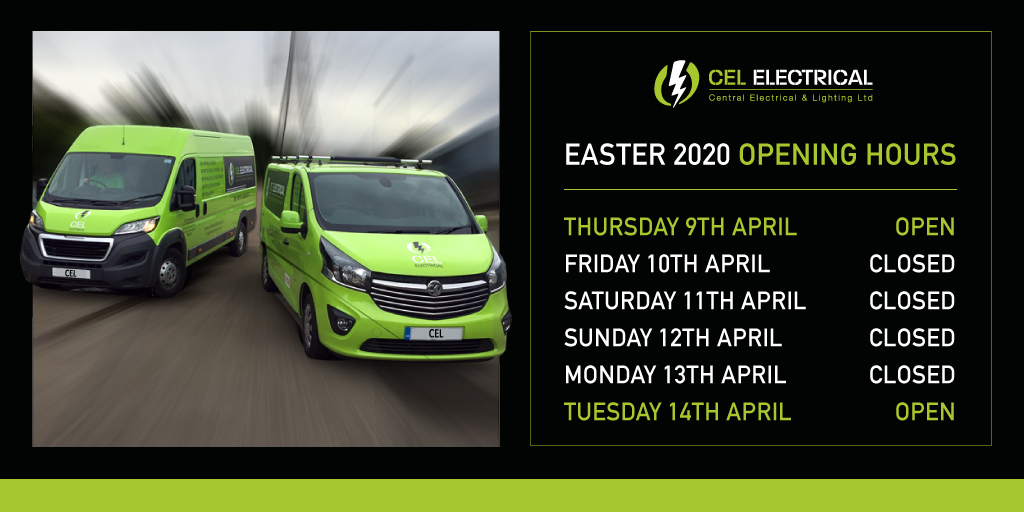 CEL Electrical – Easter Opening Hours 2020