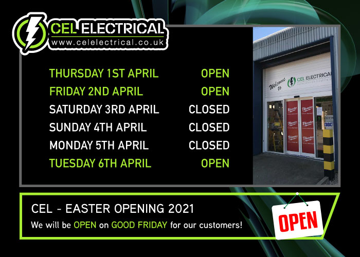 CEL Electrical Easter Opening Times 2021